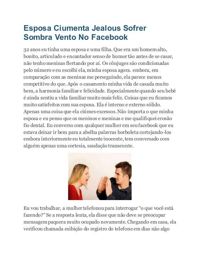 Esposa Ciumenta Jealous Sofrer Sombra Vento No Facebook 32 anos eu tinha uma esposa e uma filha. Que era um homem alto, bo...