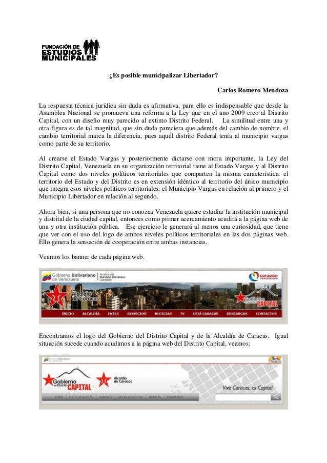 ¿Es posible municipalizar Libertador? Carlos Romero Mendoza La respuesta técnica jurídica sin duda es afirmativa, para ell...