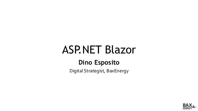 NET Fest 2018  Dino Esposito  ASP NET Blazor—the C# Angular