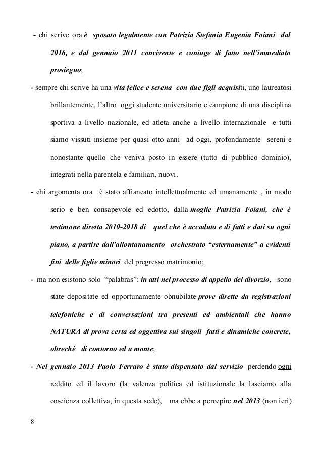 - chi scrive ora è sposato legalmente con Patrizia Stefania Eugenia Foiani dal 2016, e dal gennaio 2011 convivente e coniu...