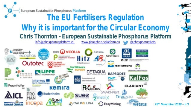 28th November 2018 – n°1 The EU Fertilisers Regulation Why it is important for the Circular Economy Chris Thornton - Europ...