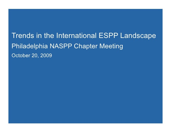 Trends in the International ESPP Landscape   Philadelphia NASPP Chapter Meeting October 20, 2009 