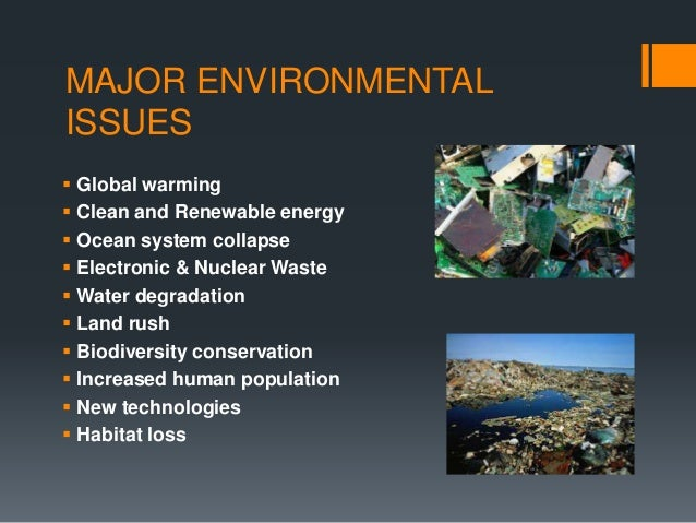a review of the most urgent environmental problem global warming Economics and the challenge of global warming  great relevance to debate on one of today's leading global issues:  the most urgent environmental issue of .