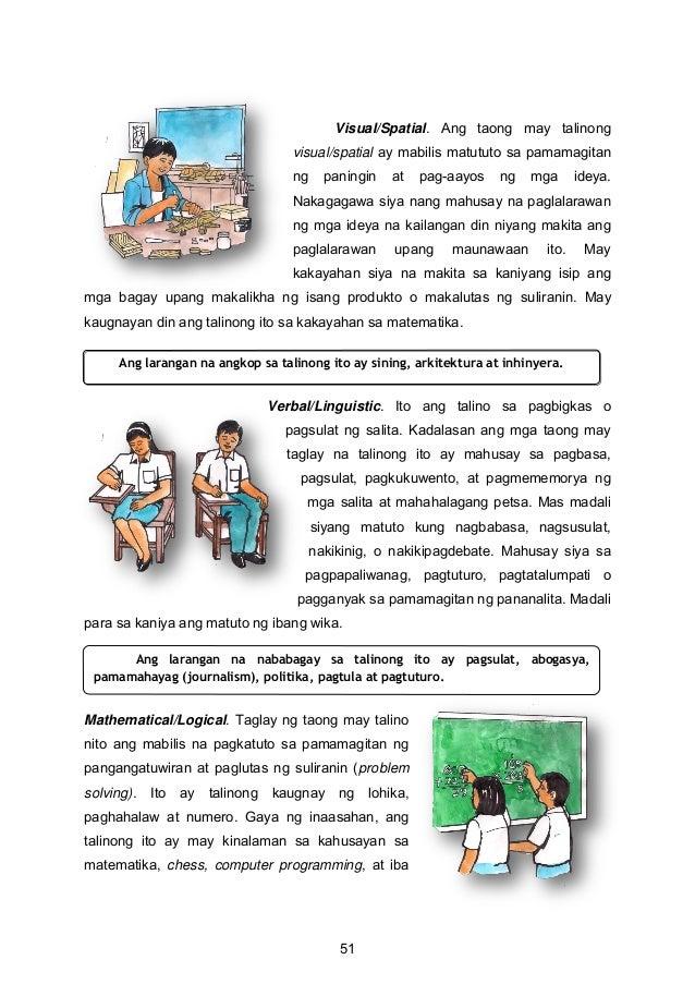 Visual/Spatial. Ang taong may talinong visual/spatial ay mabilis matututo sa pamamagitan ng paningin at pag-aayos ng mga i...