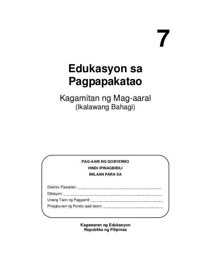 7 Edukasyon sa Pagpapakatao Kagamitan ng Mag-aaral (Ikalawang Bahagi) Kagawaran ng Edukasyon Republika ng Pilipinas PAG-AA...