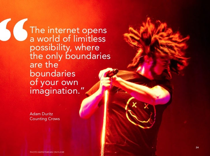 """  The internet opens  a world of limitless  possibility, where  the only boundaries  are the  boundaries  of your own  im..."