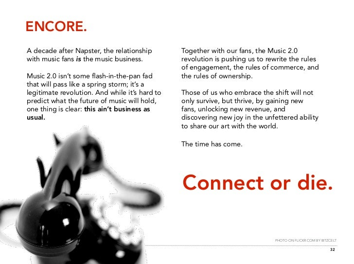 ENCORE. A decade after Napster, the relationship        Together with our fans, the Music 2.0 with music fans is the music...