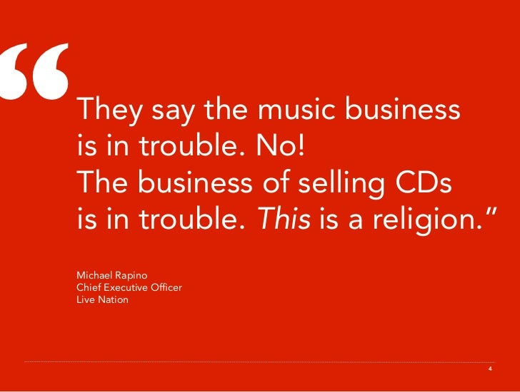 """""""  They say the music business  is in trouble. No!  The business of selling CDs  is in trouble. This is a religion.""""  Mich..."""