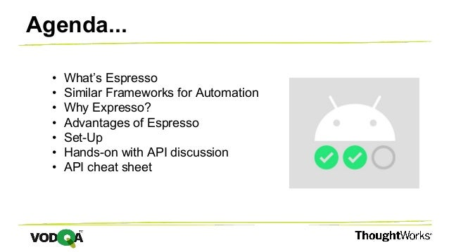 • What's Espresso • Similar Frameworks for Automation • Why Expresso? • Advantages of Espresso • Set-Up • Hands-on with AP...