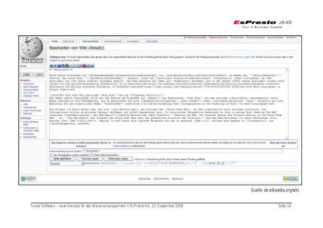 Social Software – neue Ansätze für das Wissensmanagement © EsPresto AG, 22. September 2008 Seite 18 Quelle: de.wikipedia.o...