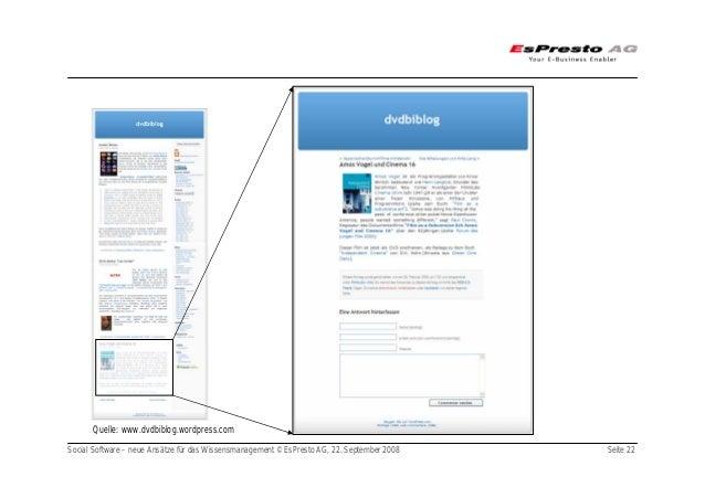 Social Software – neue Ansätze für das Wissensmanagement © EsPresto AG, 22. September 2008 Seite 22 Quelle: www.dvdbiblog....