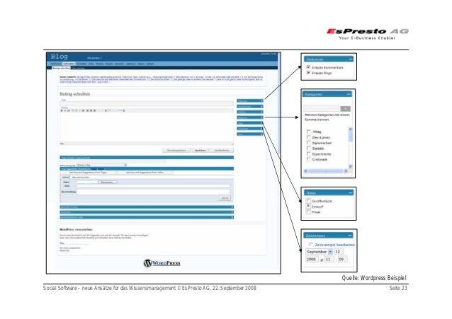 Social Software – neue Ansätze für das Wissensmanagement © EsPresto AG, 22. September 2008 Seite 23 Quelle: Wordpress Beis...