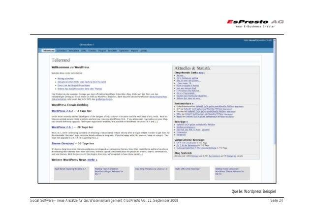 Social Software – neue Ansätze für das Wissensmanagement © EsPresto AG, 22. September 2008 Seite 24 Quelle: Wordpress Beis...