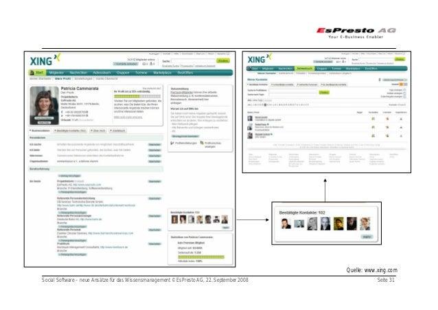 Social Software – neue Ansätze für das Wissensmanagement © EsPresto AG, 22. September 2008 Seite 31 Quelle: www.xing.com