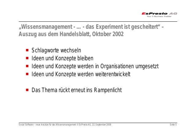 """Social Software – neue Ansätze für das Wissensmanagement © EsPresto AG, 22. September 2008 Seite 5 """"Wissensmanagement - … ..."""