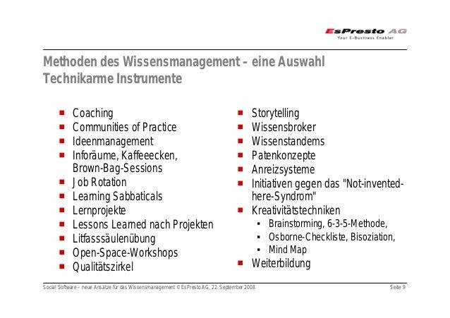 Social Software – neue Ansätze für das Wissensmanagement © EsPresto AG, 22. September 2008 Seite 9 Methoden des Wissensman...