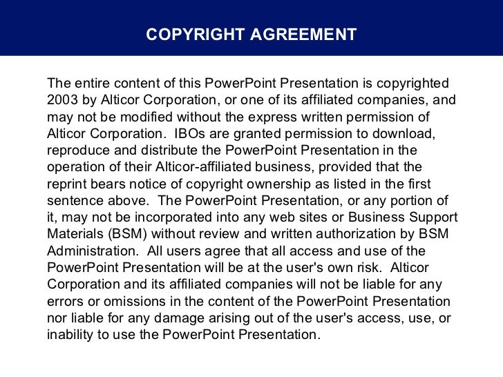 The entire content of this PowerPoint Presentation is copyrighted  2003 by Alticor Corporation, or one of its affiliated c...