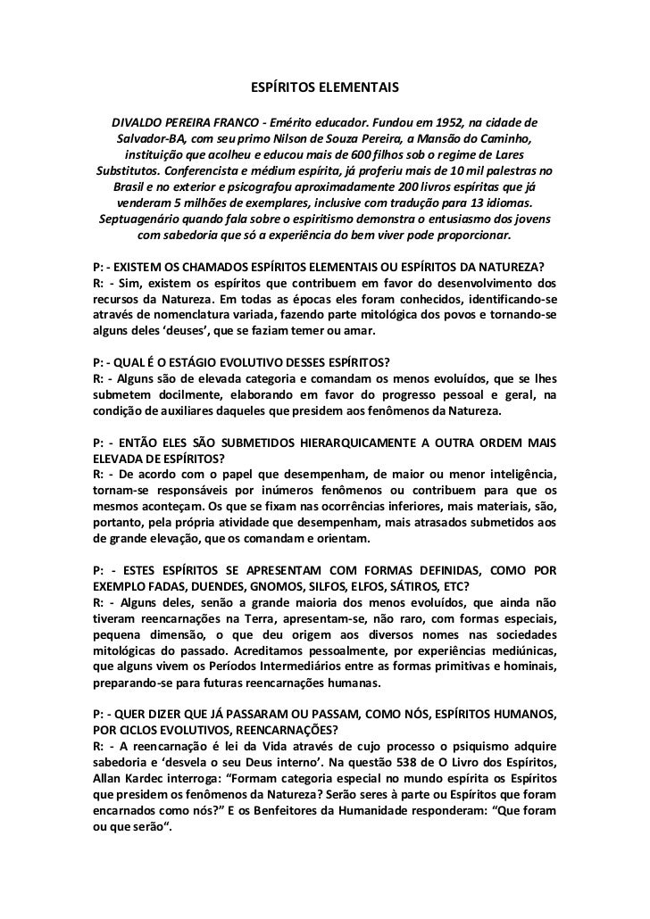 ESPÍRITOS ELEMENTAIS  DIVALDO PEREIRA FRANCO - Emérito educador. Fundou em 1952, na cidade de    Salvador-BA, com seu prim...