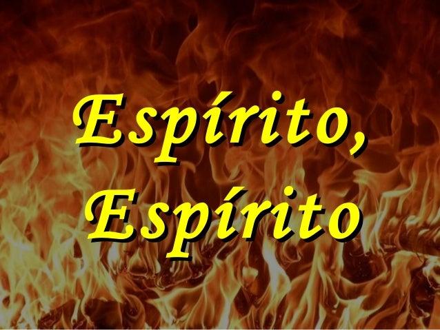 Espírito,Espírito, EspíritoEspírito