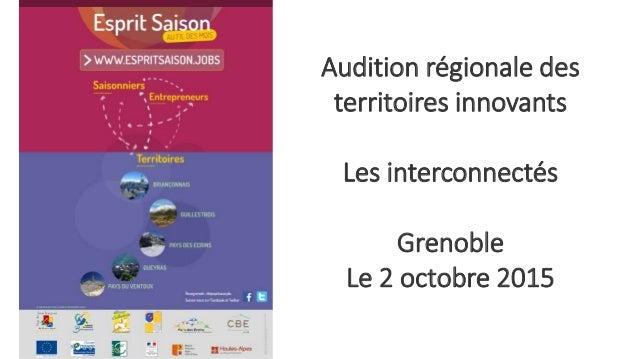 Audition régionale des territoires innovants Les interconnectés Grenoble Le 2 octobre 2015