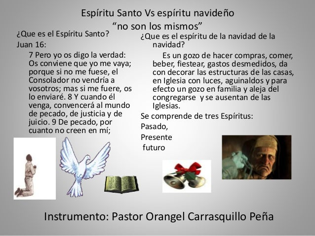 """Espíritu Santo Vs espíritu navideño  """"no son los mismos""""  ¿Que es el Espíritu Santo?  Juan 16:  7 Pero yo os digo la verda..."""