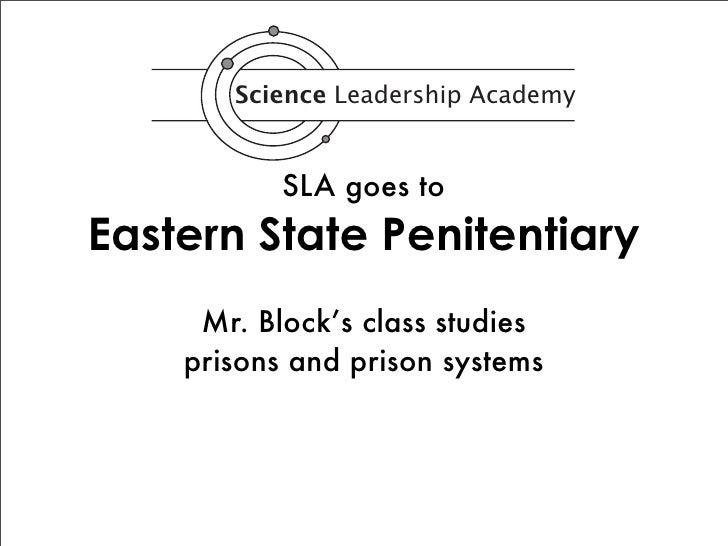 Science Leadership Academy              SLA goes to Eastern State Penitentiary      Mr. Block's class studies     prisons ...