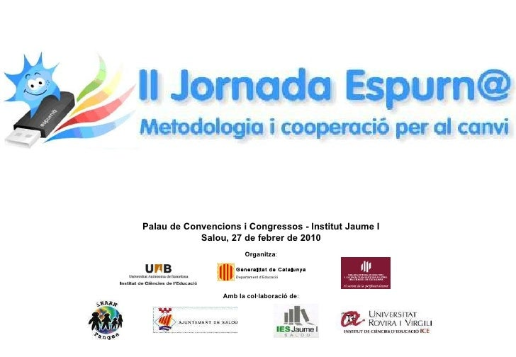 Palau de Convencions i Congressos - Institut Jaume I Salou, 27 de febrer de 2010 Organitza :    ...
