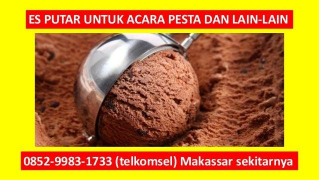 ES PUTAR UNTUK ACARA PESTA DAN LAIN-LAIN 0852-9983-1733 (telkomsel) Makassar sekitarnya