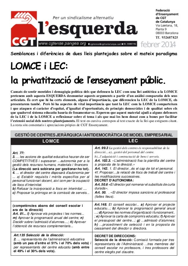 Tf. 932687825  febrer 2014 Semblances i diferències de dues lleis plantejades sobre el mateix paradigma  LOMCE i LEC: la p...