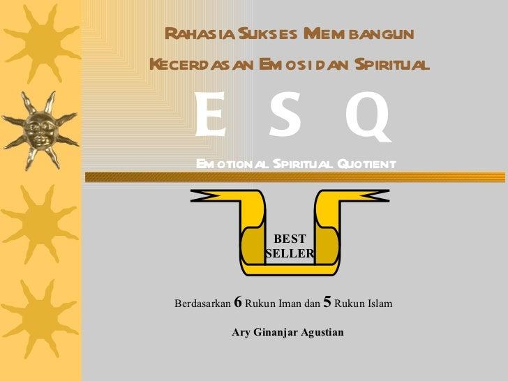 Rahasia Sukses Membangun Kecerdasan Emosi dan Spiritual E  S  Q Emotional Spiritual Quotient Berdasarkan  6  Rukun Iman da...