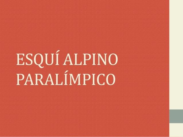 ESQUÍ ALPINO PARALÍMPICO