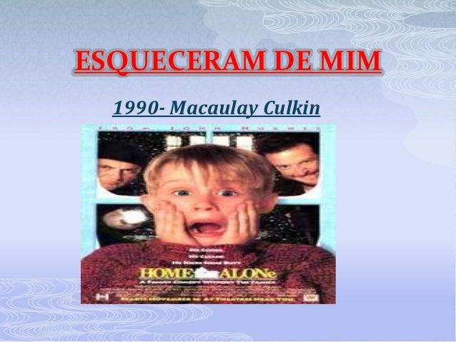ESQUECERAM DE MIM  1990- Macaulay Culkin