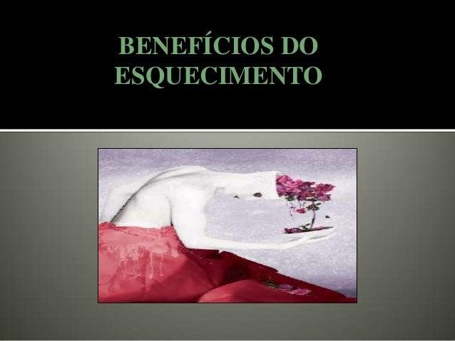 BENEFÍCIOS DO ESQUECIMENTO