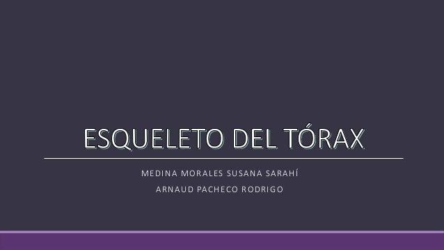 MEDINA MORALES SUSANA SARAHÍ ARNAUD PACHECO RODRIGO