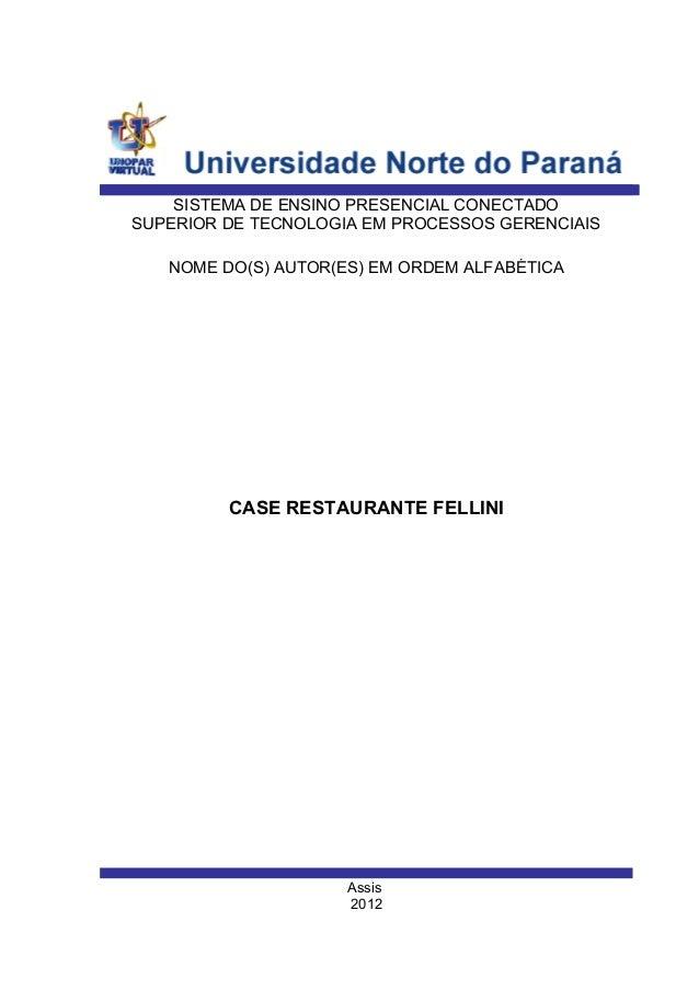 Assis 2012 NOME DO(S) AUTOR(ES) EM ORDEM ALFABÉTICA SISTEMA DE ENSINO PRESENCIAL CONECTADO SUPERIOR DE TECNOLOGIA EM PROCE...