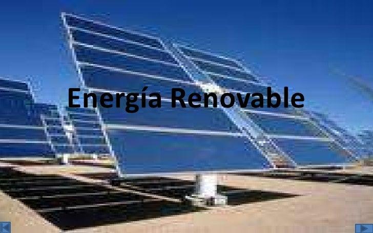 Energía Renovable<br />