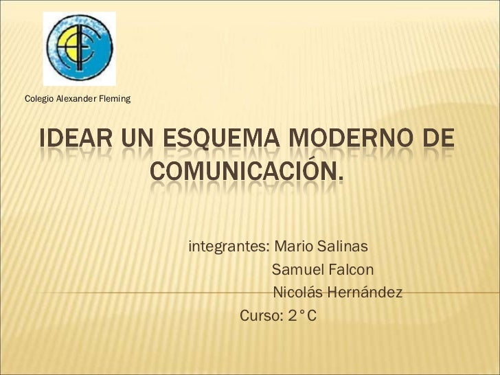 integrantes: Mario Salinas  Samuel Falcon  Nicolás Hernández Curso: 2°C Colegio Alexander Fleming