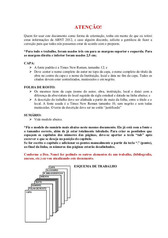 ATENÇÃO!Quem for usar este documento como forma de orientação, tenha em mente de que eu retireiestas informações da ABNT 2...