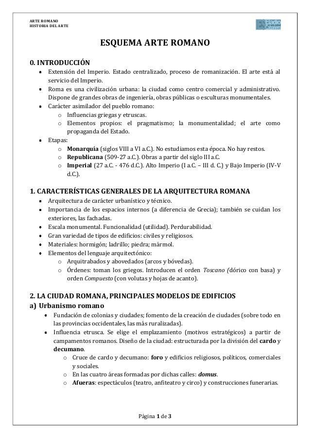 ARTE ROMANOHISTORIA DEL ARTEPágina 1 de 3ESQUEMA ARTE ROMANO0. INTRODUCCIÓNExtensión del Imperio. Estado centralizado, pro...