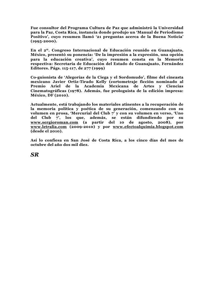 Fue consultor del Programa Cultura de Paz que administró la Universidad para la Paz, Costa Rica, instancia donde produjo u...