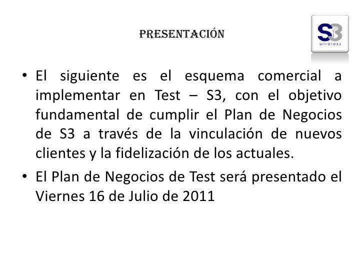 Presentación<br />El siguiente es el esquema comercial a implementar en Test – S3, con el objetivo fundamental de cumplir ...
