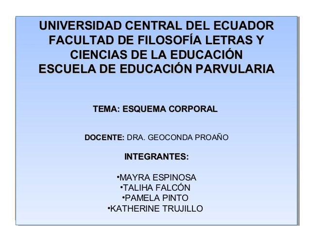 OBJETIVO GENERAL UNIVERSIDAD CENTRAL DEL ECUADORUNIVERSIDAD CENTRAL DEL ECUADOR FACULTAD DE FILOSOFÍA LETRAS YFACULTAD DE ...