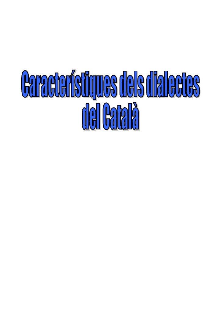 • Esquema dels dialectes del català                     Rossellonès o català septentrional      Capcinès                  ...