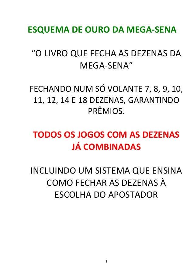 """ESQUEMA DE OURO DA MEGA-SENA""""O LIVRO QUE FECHA AS DEZENAS DA          MEGA-SENA""""FECHANDO NUM SÓ VOLANTE 7, 8, 9, 10, 11, 1..."""