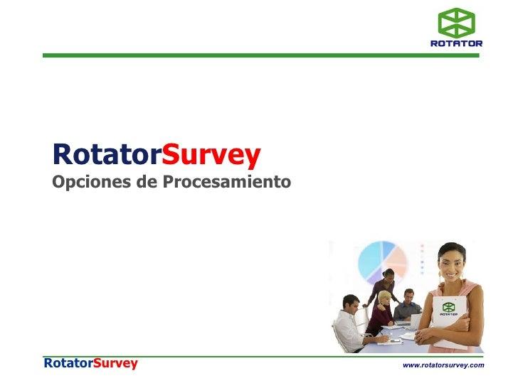 Rotator Survey Opciones de Procesamiento