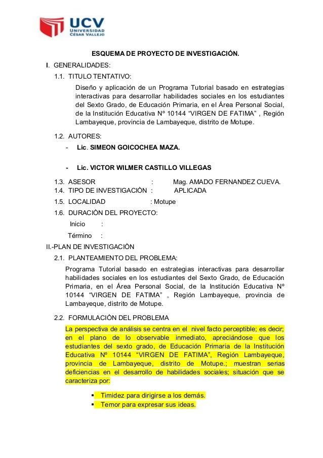 ESQUEMA DE PROYECTO DE INVESTIGACIÓN. I. GENERALIDADES: 1.1. TITULO TENTATIVO: Diseño y aplicación de un Programa Tutorial...