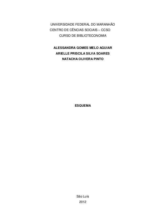 UNIVERSIDADE FEDERAL DO MARANHÃOCENTRO DE CÊNCIAS SOCIAIS – CCSO    CURSO DE BIBLIOTECONOMIA ALESSANDRA GOMES MELO AGUIAR ...
