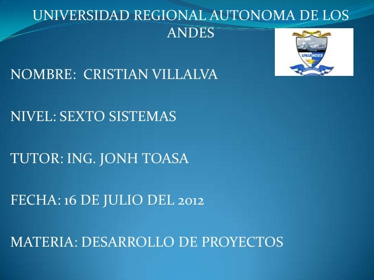 UNIVERSIDAD REGIONAL AUTONOMA DE LOS                   ANDESNOMBRE: CRISTIAN VILLALVANIVEL: SEXTO SISTEMASTUTOR: ING. JONH...