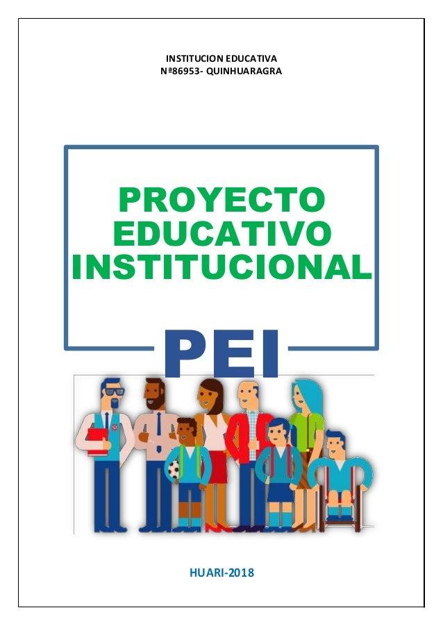 INSTITUCION EDUCATIVA Nª86953- QUINHUARAGRA PROYECTO EDUCATIVO INSTITUCIONAL PEI HUARI-2018