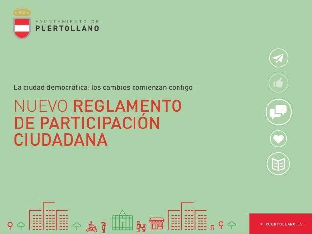 NUEVO REGLAMENTO DE PARTICIPACIÓN CIUDADANA La ciudad democrática: los cambios comienzan contigo